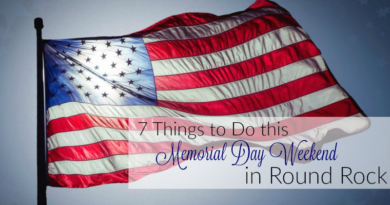 7 Things to Do this Memorial Day Weekend in Round Rock