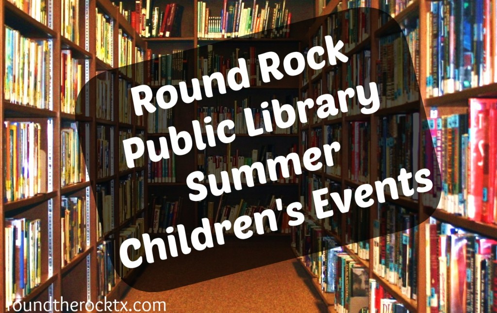 Round Rock Public Library Kids Events | Summer 2017
