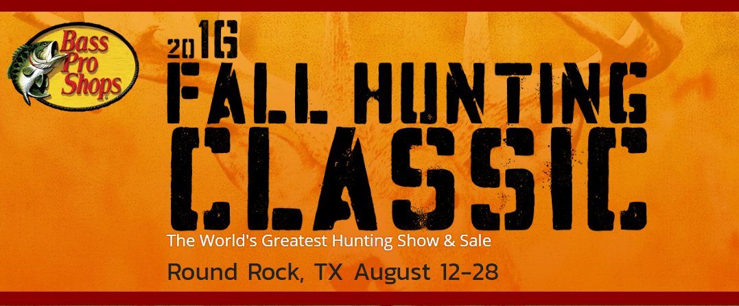 bass pro shops fall hunting classic august 10 26 2018 round the rock - Bass Pro After Christmas Sale