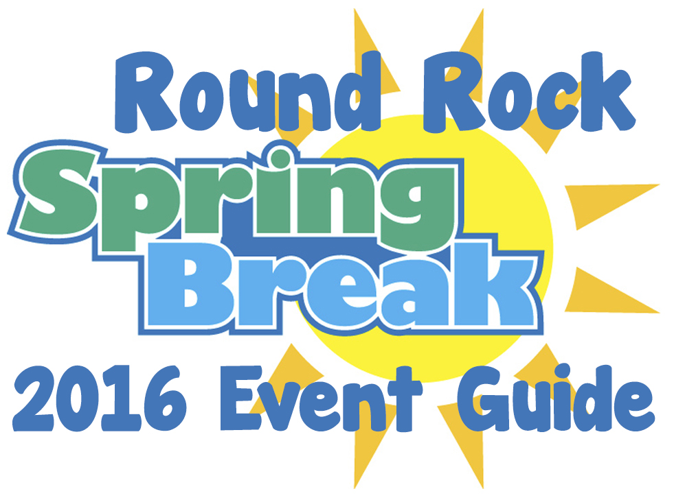 round rock spring break 2016 event guide round the rock. Black Bedroom Furniture Sets. Home Design Ideas