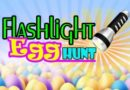 Flashlight Easter Egg Hunt & Movie in the Park | March 29, 2018