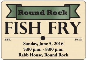 Round Rock Arts 5th Annual Fish Fry Fundraiser | June 5, 2016