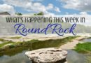 What's Happening in Round Rock: April 30-May 2, 2021