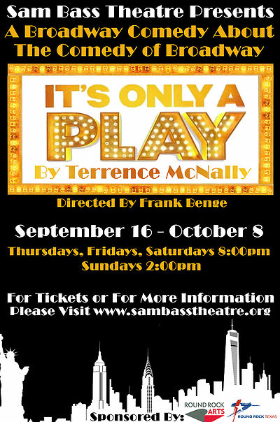 "Sam Bass Community Theatre presents ""It's Only a Play"""
