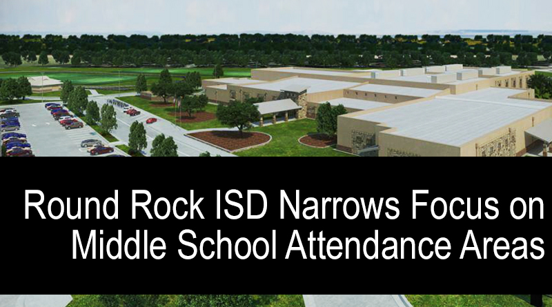 Round Rock ISD District Narrows Focus on Middle School Attendance Areas