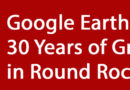 Google Earth Timelapse: Watch 30 Years of Round Rock Growth