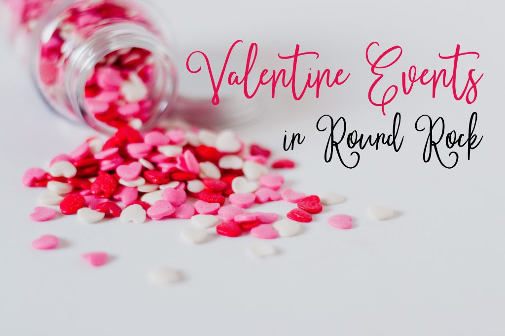 Valentine Events in Round Rock