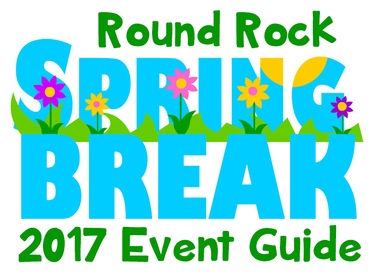 2017 round rock spring break event guide round the rock. Black Bedroom Furniture Sets. Home Design Ideas