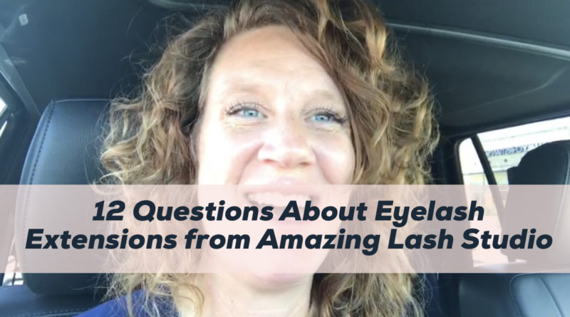 12 Questions about Eyelash Extensions from Amazing Lash Studio