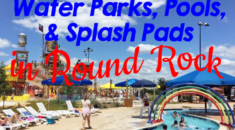 Water Parks, Pools & Splash Pads in Round Rock | Summer 2019
