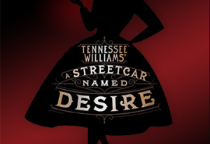 "Sam Bass Community Theatre presents ""A Streetcar Names Desire"""