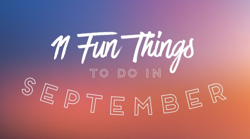 11 Fun Things to Do in September