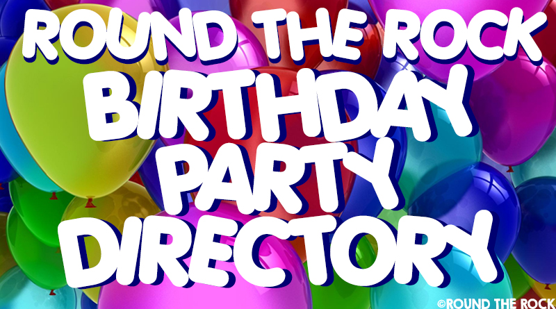Round the Rock Birthday Party Directory