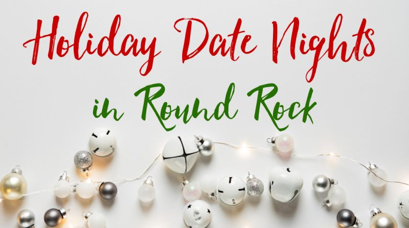 Holiday Date Nights in Round Rock