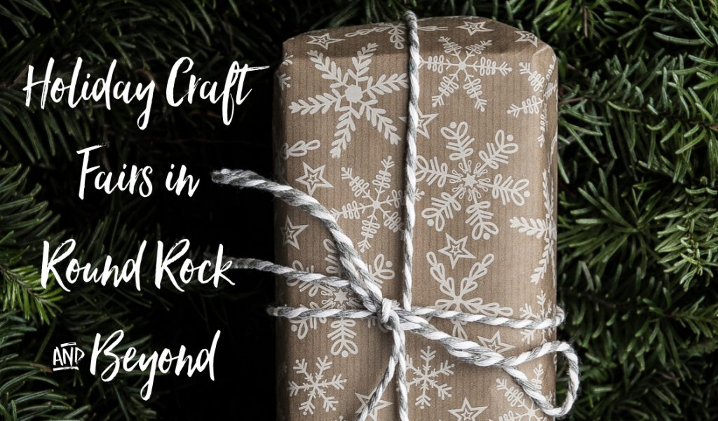 Holidays in Round Rock: Holiday Craft Fairs