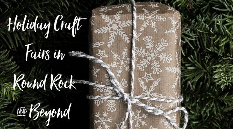 Holiday Craft Fairs in Round Rock & Beyond