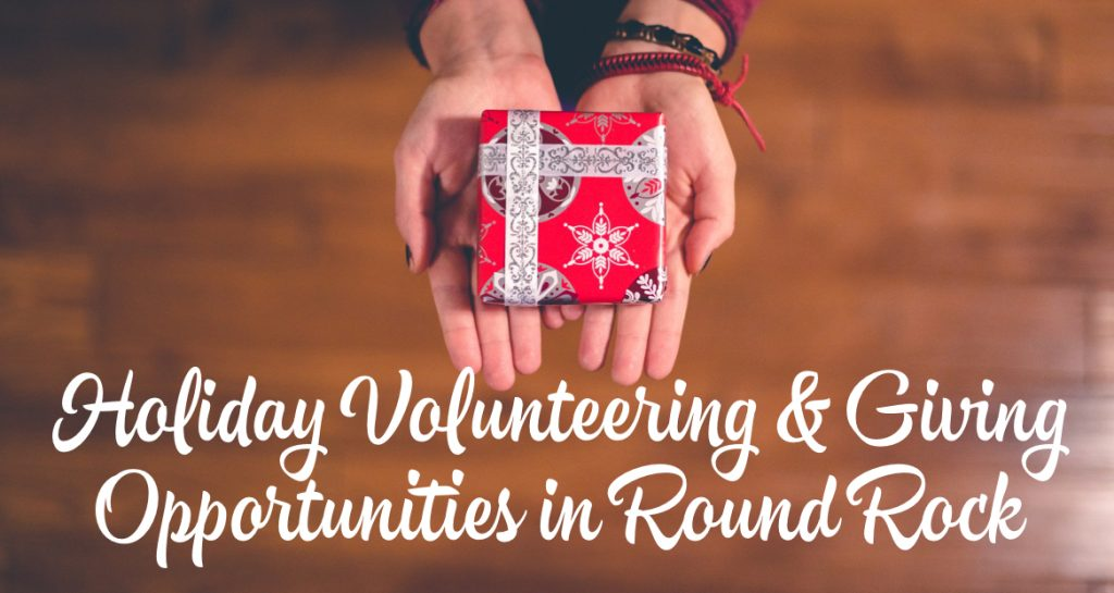 Holidays in Round Rock: Volunteering & Giving Opportunities