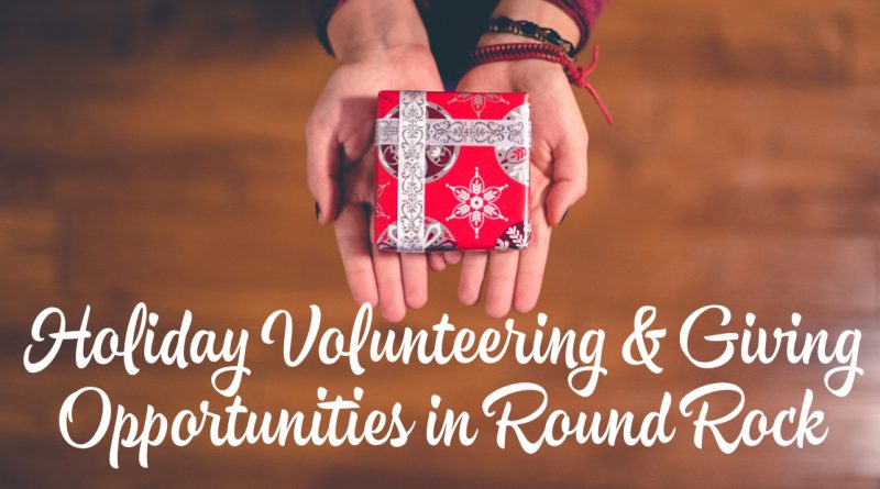 Holiday Volunteering & Giving Opportunities in Round Rock & Beyond