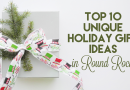 Top 10 Unique Holiday Gift Ideas in Round Rock