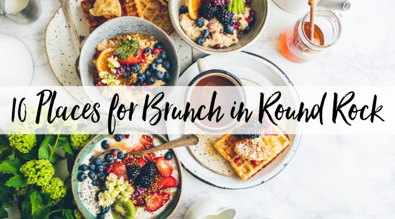 10 Places for Brunch in Round Rock