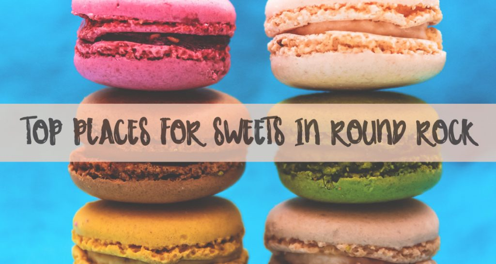 Top Places for Sweets in Round Rock, TX