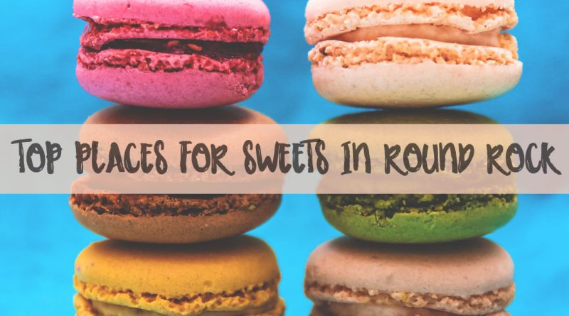 Top Places To Get Sweets In Round Rock