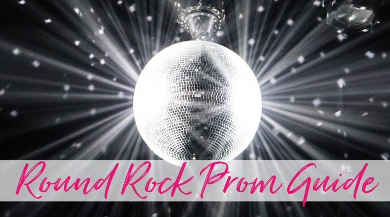 Round Rock Prom Guide | 2018