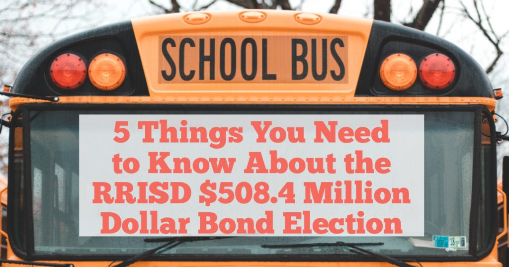 RRISD $508.4 Million Dollar Bond Election