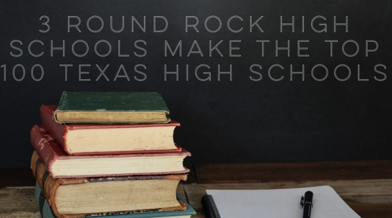 3 Round Rock High Schools Make the Top 100 Best Texas High Schools List