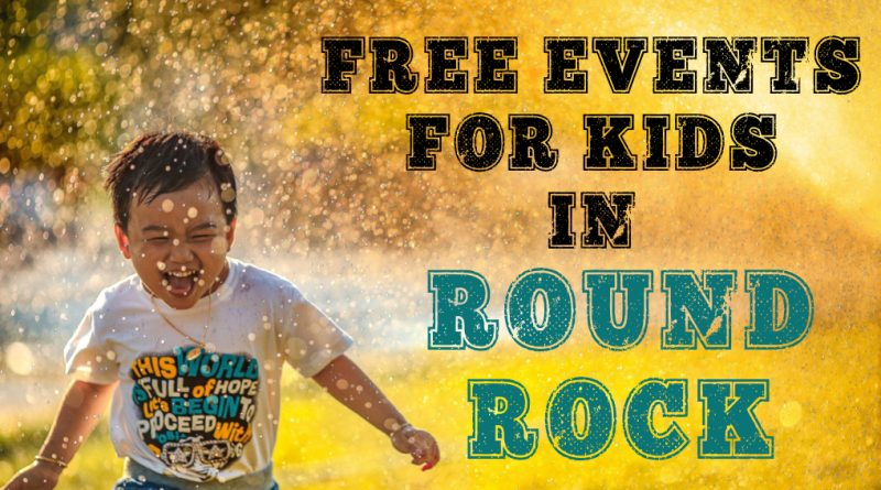 20 Free Events for Kids in Round Rock – September 2019