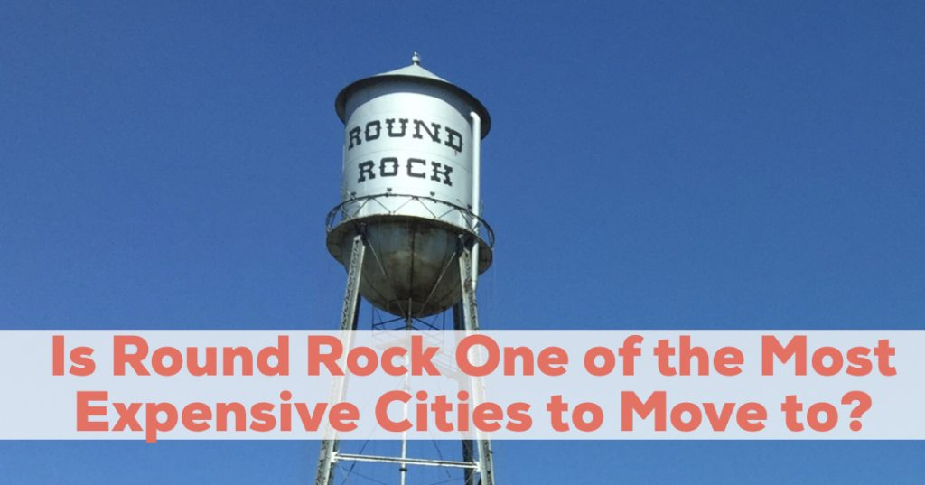 Is Round Rock One of the Most Expensive Cities to Move to?