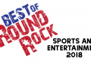 6th Annual Best of Round Rock: SPORTS & ENTERTAINMENT