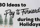 30 Ideas to Pay it Forward During the Holidays