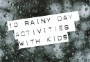 10 Rainy Day Activities with Kids