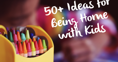 50+ IDEAS FOR BEING HOME WITH KIDS