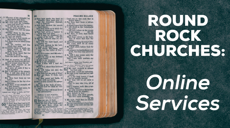 Round Rock Churches Provide Online Services
