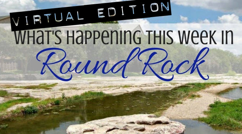 Virtual Things to do this Week in Round Rock