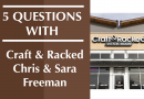 5 Questions with Craft & Racked Chris and Sara Freeman
