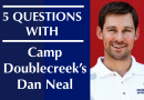 5 Questions with Dan Neal, Director of Camp Doublecreek