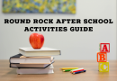 Round Rock After School Activities Guide