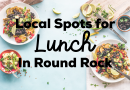 Lunch in Round Rock: Local Spots