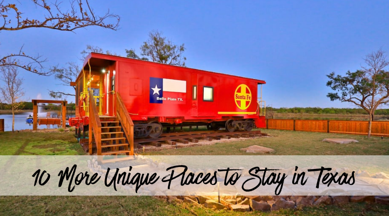 10 More Unique Places to Stay in Texas