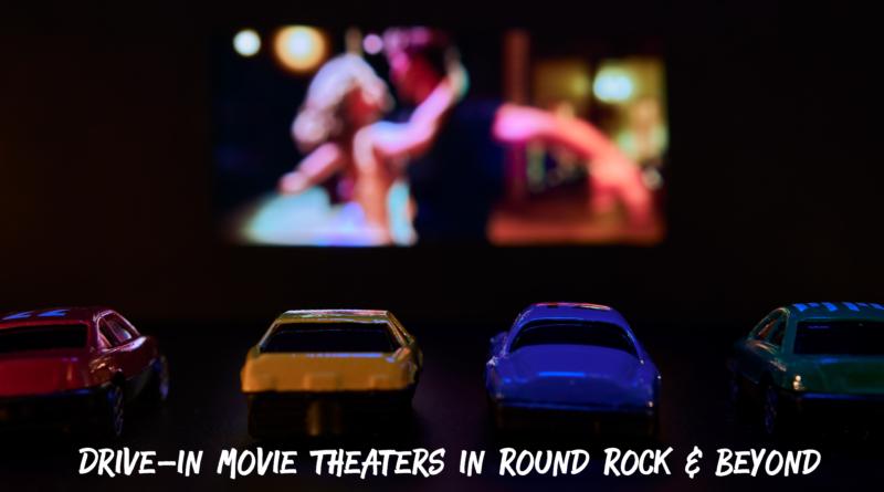 Movies Under the Stars! Drive-in Movie Theaters in Round Rock