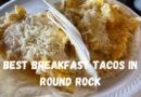 The Ultimate Guide to the Best Breakfast Tacos in Round Rock